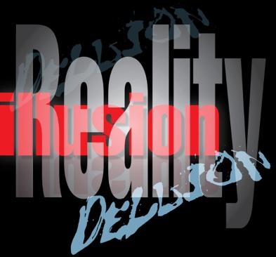 Reality_Illusion_Delusion